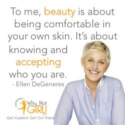 ellen_degeneres_beauty_quote_why_not_girl